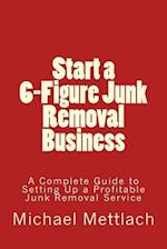 Start a 6-Figure Junk Removal Business