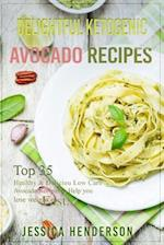 Delightful Ketogenic Avocado Recipes
