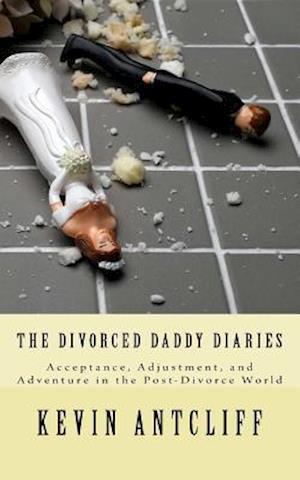 Bog, paperback The Divorced Daddy Diaries af Kevin a. Antcliff