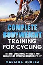 Complete Bodyweight Training for Cycling