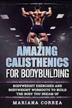 Amazing Calisthenics for Bodybuilding