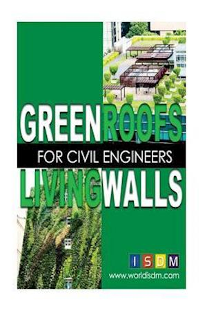 Green Roofs and Living Walls for Civil Engineers