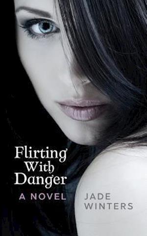 Bog, paperback Flirting with Danger af Jade Winters