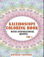 Kaleidoscope Coloring Book with Inspirational Quotes Vol 1