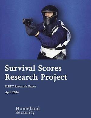 Bog, paperback Survival Scores Research Project af Federal Law Enforcement Training Center, U. s. Department of Homeland Security