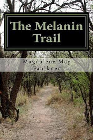Bog, paperback The Melanin Trail af MAGDALENE MAY FAULKNER