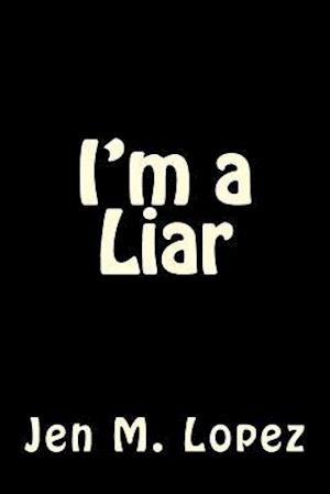 Bog, paperback I'm a Liar af Jen M. Lopez