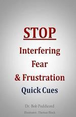 Stop Interfering Fear & Frustration
