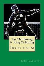 Tai Ch'i Boxing & Xing Yi Boxing