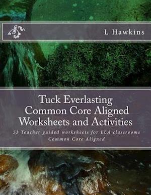 Bog, paperback Tuck Everlasting Common Core Aligned Worksheets and Activities. af L. Hawkins