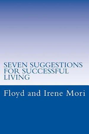 Bog, paperback Seven Suggestions for Successful Living af Floyd and Irene Mori