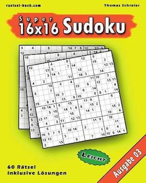 Bog, paperback Leichte 16x16 Super-Sudoku Ausgabe 03 af Thomas Schreier