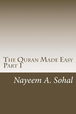 Bog, paperback The Quran Made Easy - Part 1 af MR Nayeem a. Sohal