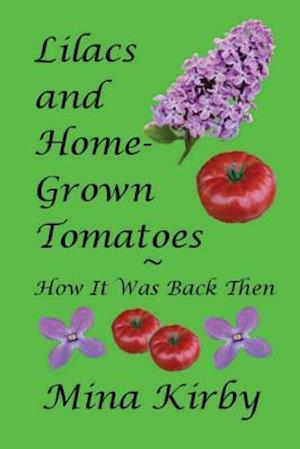 Bog, paperback Lilacs and Home-Grown Tomatoes af Mina Kirby
