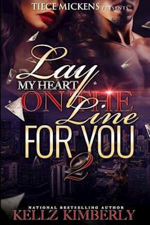 Bog, paperback Lay My Heart on the Line for You 2 af Kellz Kimbeerly