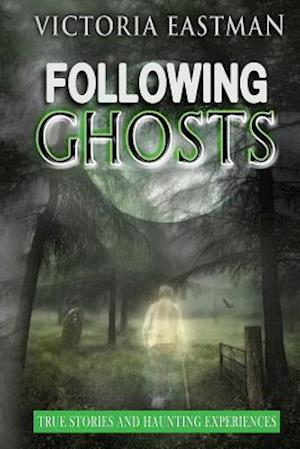 Bog, paperback Following Ghosts af Victoria Eastman