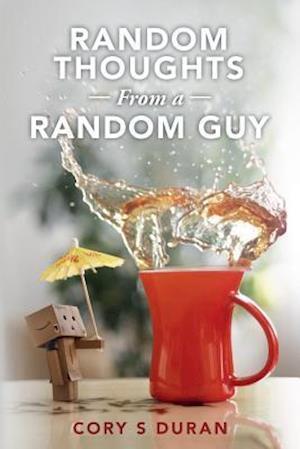 Bog, paperback Random Thoughts from a Random Guy af Cory S. Duran