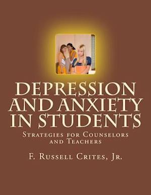 Bog, paperback Depression and Anxiety in Students af F. Russell Crites Jr