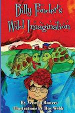 Billy Ponder's Wild Imagination