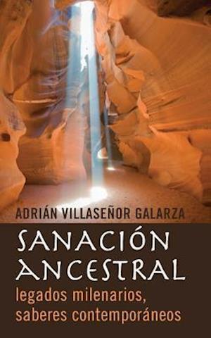 Bog, paperback Sanacion Ancestral af Adrian Villasenor Galarza
