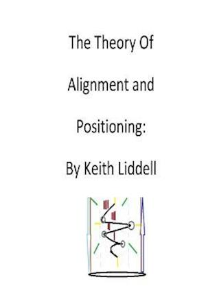 Bog, paperback Theory of Arrangement and Positioning af Keith Liddell