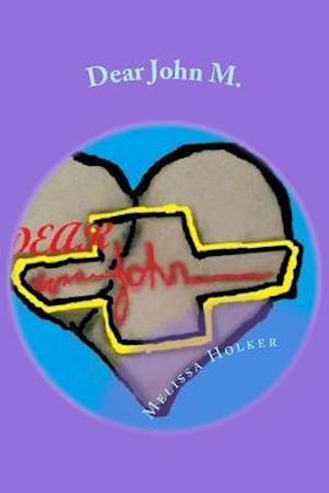 Bog, paperback Dear John M af Melissa M. Holker