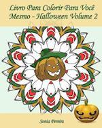 Livro Para Colorir Para Voce Mesmo - Halloween - Volume 2