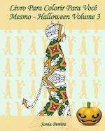 Livro Para Colorir Para Voce Mesmo - Halloween - Volume 3