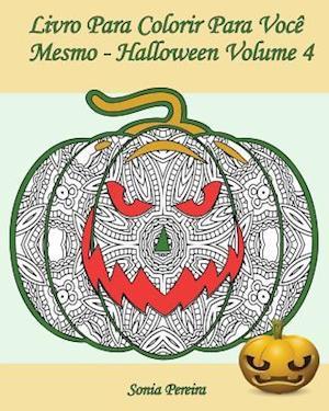 Bog, paperback Livro Para Colorir Para Voce Mesmo - Halloween - Volume 4 af Sonia Pereira