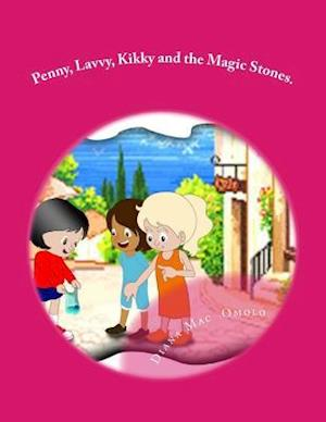 Bog, paperback Penny, Lavvy, Kikky and the Magic Stones. af Diana Mac Omolo