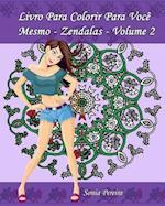 Livro Para Colorir Para Voce Mesmo - Zendalas - Volume 2 af Sonia Pereira