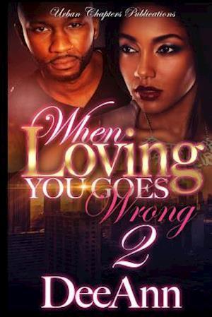 Bog, paperback When Loving You Goes Wrong 2 af Dee Ann