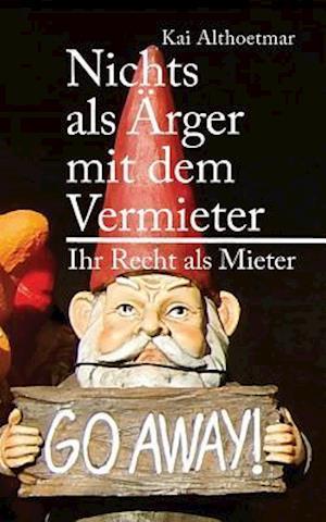 Bog, paperback Nichts ALS Arger Mit Dem Vermieter af Kai Althoetmar
