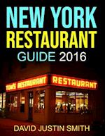 New York Restaurant Guide 2016 af David Justin Smith