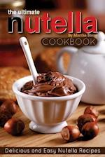 The Ultimate Nutella Cookbook - Delicious and Easy Nutella Recipes af Martha Stone
