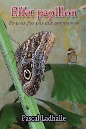 Bog, paperback Effet Papillon af Pascal Ladhalle