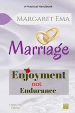 Marriage - Enjoyment Not Endurance