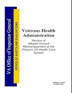 Review of Alleged Consult Mismanagement at the Phoenix Va Health Care System