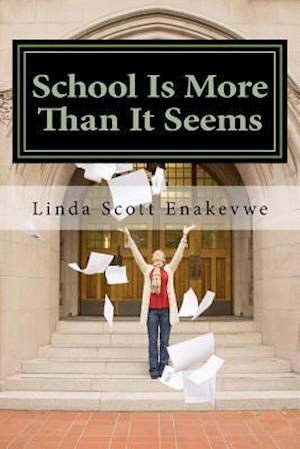 Bog, paperback School Is More Than It Seems af Linda Scott Enakevwe