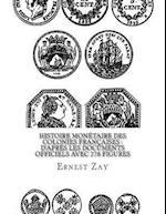 Histoire Monetaire Des Colonies Francaises af Ernest Zay