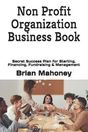 Bog, paperback Non Profit Organization Business Book af Brian Mahoney