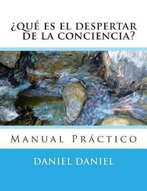 Bog, paperback Que Es El Despertar de La Conciencia? af Daniel Daniel