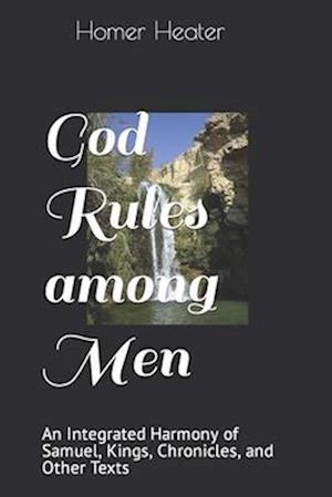 Bog, paperback God Rules Among Men af Dr Homer Heater Jr