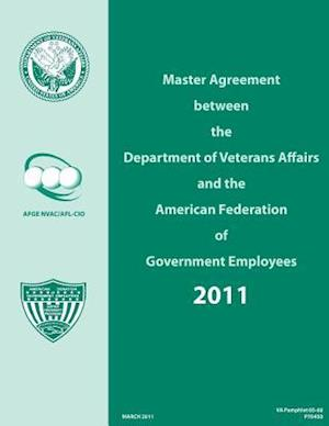 Master Agreement Between the Department of Veterans Affairs and the American Federation of Government Employees 2011