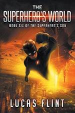 The Superhero's World af Lucas Flint