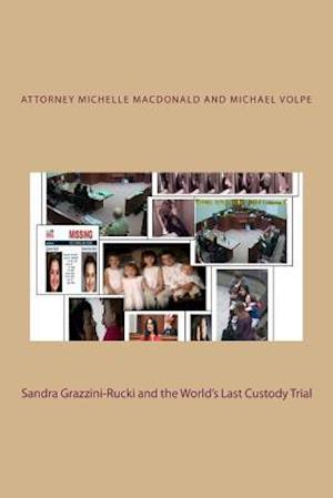 Bog, paperback Sandra Grazzini-Rucki and the World's Last Custody Trial af Michael Volpe, Michelle MacDonald