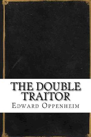 Bog, paperback The Double Traitor af Edward Phillips Oppenheim