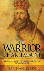 The Warrior King Charlemagne