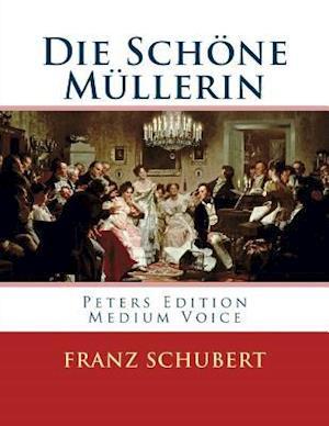Bog, paperback Die Schone Mullerin af Franz Schubert, Wilhelm Muller