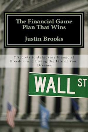 Bog, paperback The Financial Game Plan That Wins af Justin H. Brooks